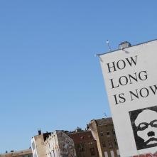 How Long Is Now, Street Art, Berlin, Germany